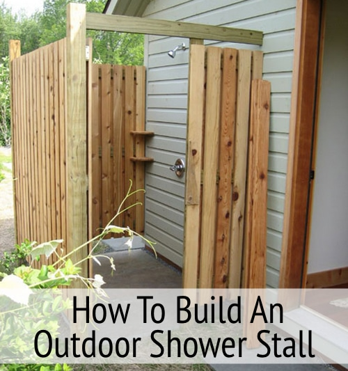 How To Build An Outdoor Shower Stall Homestead Amp Survival