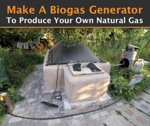 Make A Biogas Generator To Produce Your Own Natural Gas