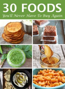 30 Foods You Will Never Have To Buy Again