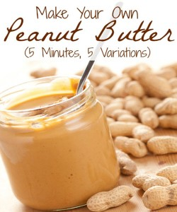 How To Make Your Own Peanut Butter In 5 Minutes