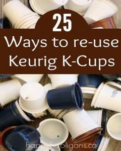 25 Ways To Re-Use Your Keurig K-Cups
