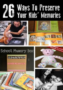 26 Ways To Preserve Your Kid's Memories Forever