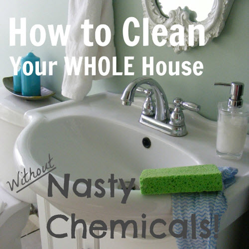 How To Clean The Whole House Without Nasty Chemicals
