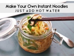 Make Your Own Just-Add-Hot-Water Instant Noodles