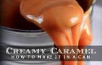 How To Make Creamy Caramel In A Can