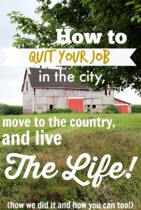 How To Quit Your Job In The City, Move To The Country And Live The Life You Want