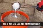 How To Melt Soda Cans With A DIY Metal Foundry