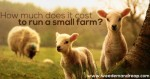 How Much Does It Cost To Raise A Small Farm?