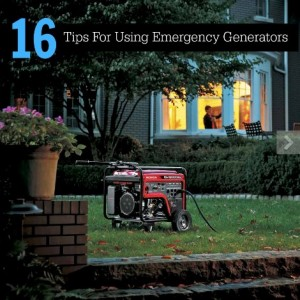16 Tips For Using Emergency Generators