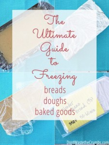 The Ultimate Guide To Freezing Bread, Dough And Baked Goods