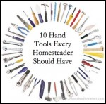 10 Hand Tools Every Homestead Should Have