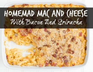 Mac And Cheese With Bacon And Sriracha