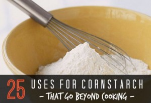 25 Uses For Cornstarch That Go Beyond Cooking