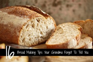 16 Bread Making Tips Your Grandma Forgot To Tell You