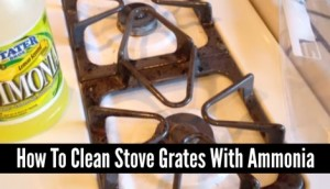 how to clean gas stove grates with ammonia