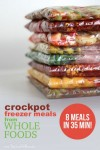 Crockpot Freezer Meals From Whole Foods