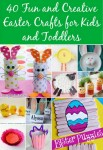 40 Fun & Creative Easter Crafts For Kids And Toddlers