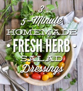 3 5-Minute Fresh Herb Salad Dressings