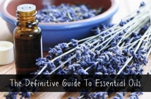 The Definitive Guide To Essential Oils