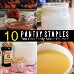 10 Pantry Staples You Can Easily Make Yourself