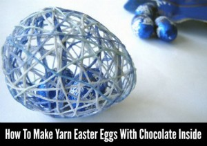 How To Make Yarn Easter Eggs With Chocolate Trapped Inside