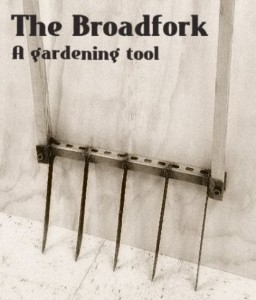 How To Make A Broadfork Gardening Tool