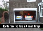 How To Park Two Cars In A Small Garage