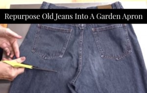 Repurpose Old Jeans Into A Garden Apron