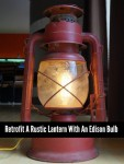 Retrofit A Rustic Lantern With An Edison Bulb