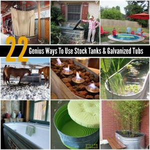 22 Genius Ways To Use Stock Tanks & Galvanized Tubs