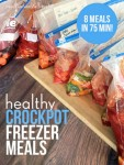8 Healthy Crockpot Freezer Meals In 75 Minutes