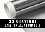 33 Survival Uses For Aluminum Foil