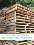 All About Pallets: How To Select, Take Apart, And Build