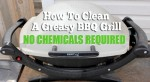 How To Clean A BBQ Grill – No Chemicals Required