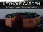 Keyhole Garden – A Drought Tolerant Composting Garden
