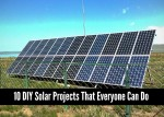 10 DIY Solar Projects That Everyone Can Do
