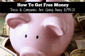How To Get Free Money: These 16 Companies Are Giving Away $1,935.20