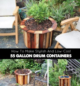 How To Make Stylish And Low-Cost 55 Gallon Drum Containers