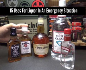 15 Uses For Liquor In An Emergency Situation