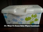 35+ Ways To Reuse Baby Wipes Containers