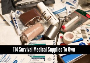 114 Survival Medical Supplies To Own