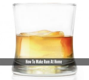 How To Make Rum At Home